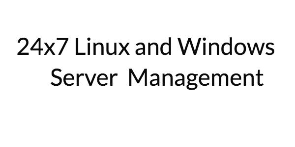 24x7 Linux and windows server management